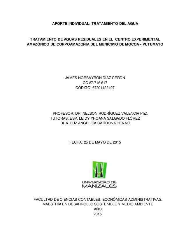 APORTE INDIVIDUAL: TRATAMIENTO DEL AGUA TRATAMIENTO DE AGUAS RESIDUALES EN EL CENTRO EXPERIMENTAL AMAZÓNICO DE CORPOAMAZON...