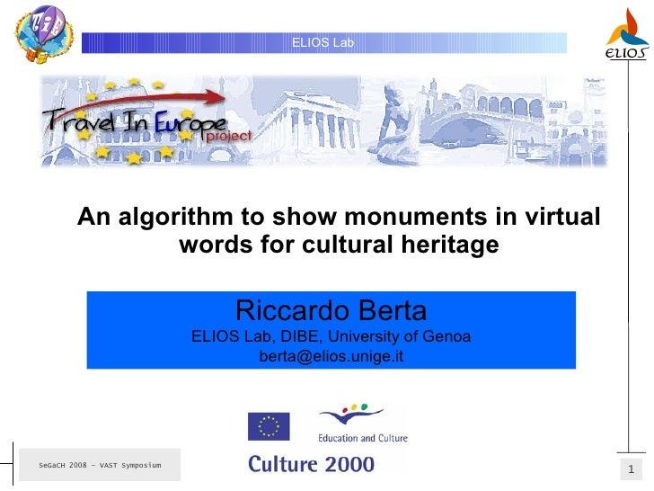 An algorithm to show monuments in virtual words for cultural heritage ELIOS Lab   Riccardo Berta ELIOS Lab, DIBE, Universi...
