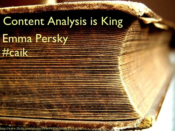 Content Analysis is King Emma Persky http://www.flickr.com/photos/98469445@N00/327471676/ #caik