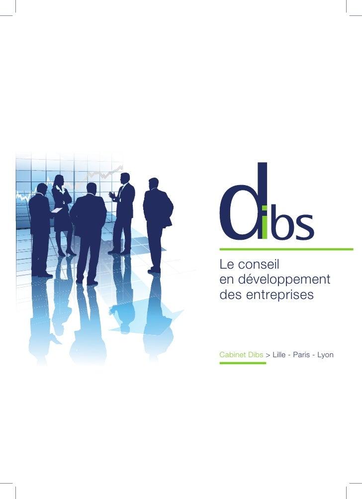 Le conseilen développementdes entreprisesCabinet Dibs > Lille - Paris - Lyon
