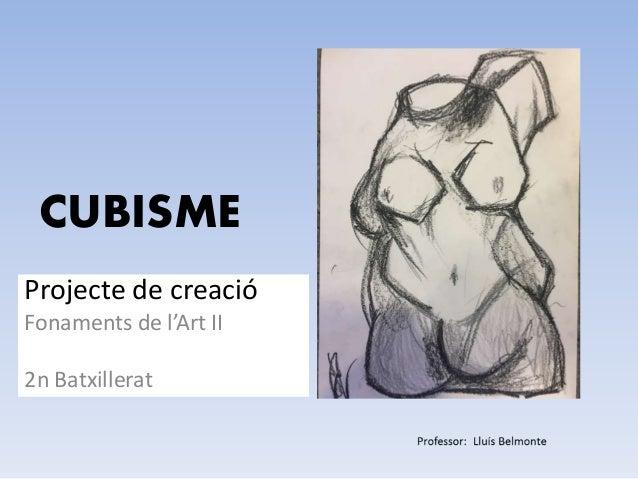 CUBISME Projecte de creació Fonaments de l'Art II 2n Batxillerat