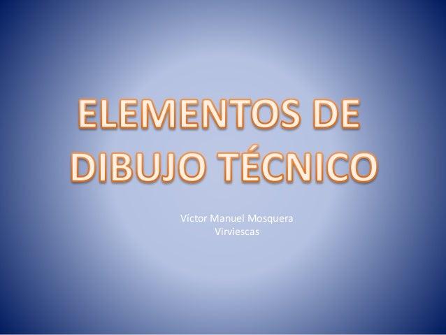 Víctor Manuel Mosquera Virviescas