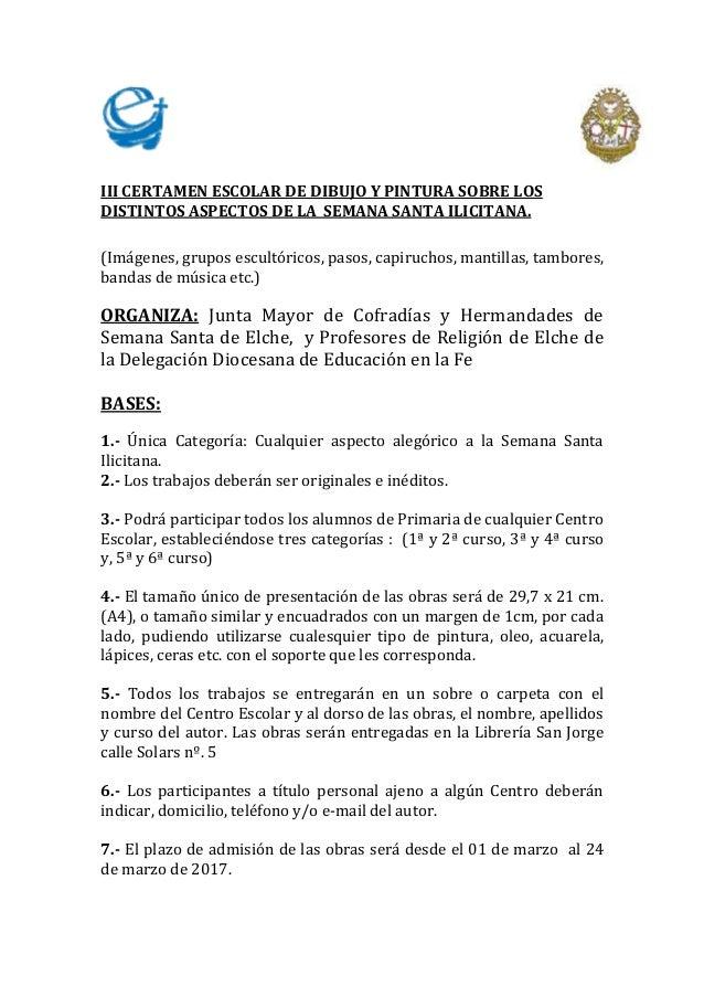 III CERTAMEN ESCOLAR DE DIBUJO Y PINTURA SOBRE LOS DISTINTOS ASPECTOS DE LA SEMANA SANTA ILICITANA. (Imágenes, grupos escu...