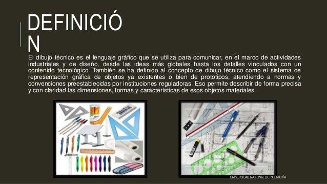 DEFINICIÓ NEl dibujo técnico es el lenguaje gráfico que se utiliza para comunicar, en el marco de actividades industriales...
