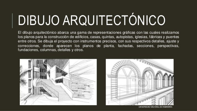 DIBUJO ARQUITECTÓNICO El dibujo arquitectónico abarca una gama de representaciones gráficas con las cuales realizamos los ...