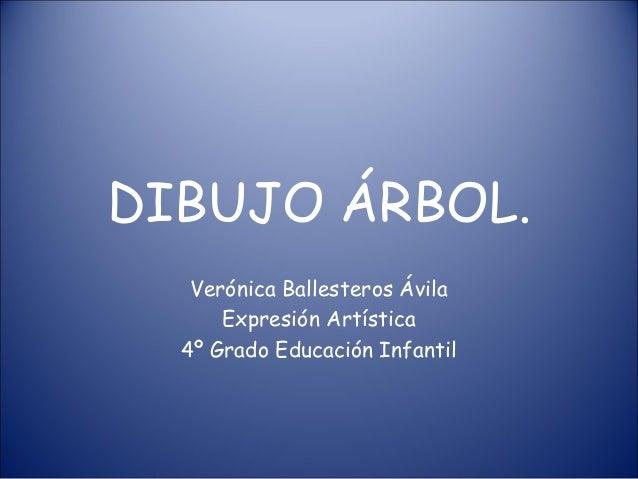 DIBUJO ÁRBOL.   Verónica Ballesteros Ávila      Expresión Artística  4º Grado Educación Infantil