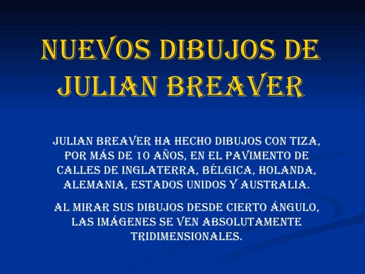 Nuevos dibujos de Julian Breaver Julian Breaver ha hecho dibujos con tiza, por más de 10 años, en el pavimento de calles d...