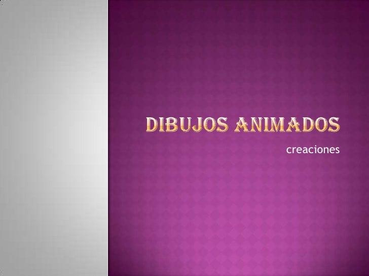 Dibujos animados<br />creaciones<br />