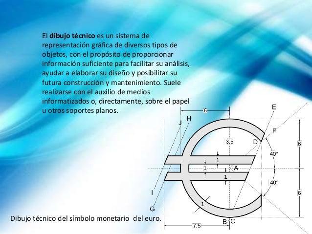 El dibujo técnico es un sistema de representación gráfica de diversos tipos de objetos, con el propósito de proporcionar i...