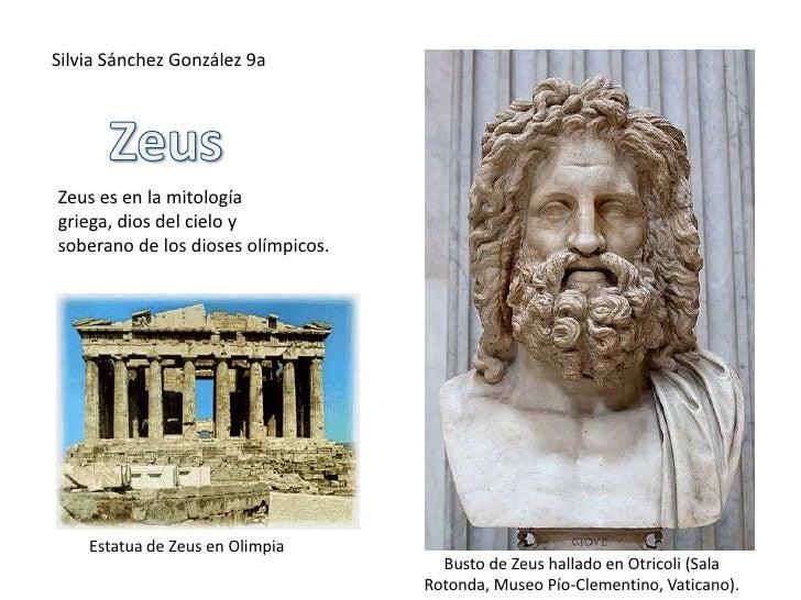 Silvia Sánchez González 9a<br />Zeus<br />Zeusesen la mitología<br />griega, dios del cielo y<br />soberano de los diose...