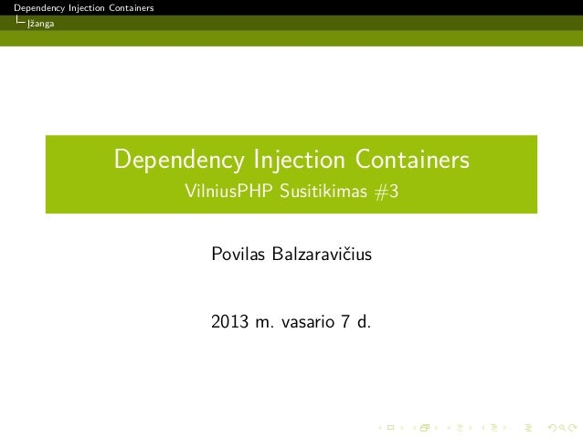 Dependency Injection Containers  Įžanga                      Dependency Injection Containers                              ...