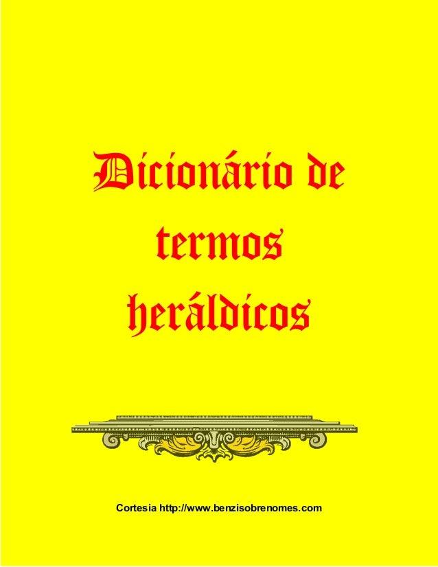 Dicionário de  termos heráldicos Cortesia http://www.benzisobrenomes.com