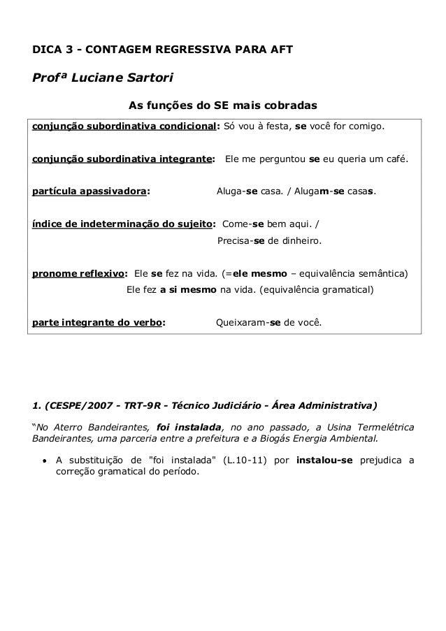 DICA 3 - CONTAGEM REGRESSIVA PARA AFT Profª Luciane Sartori As funções do SE mais cobradas conjunção subordinativa condici...