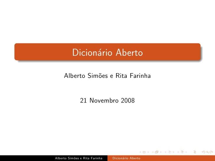 Dicion´rio Aberto                 a       Alberto Sim˜es e Rita Farinha                 o                  21 Novembro 200...