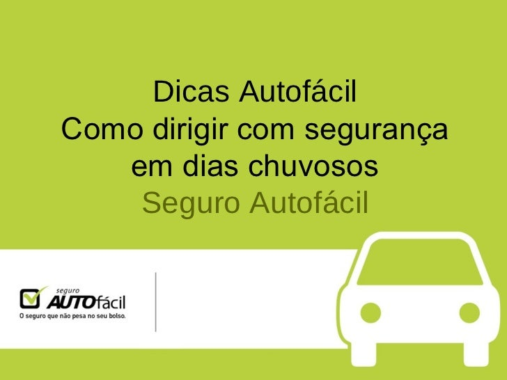 Dicas Autofácil Como dirigir com segurança em dias chuvosos Seguro Autofácil