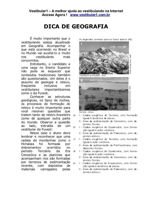 Vestibular1 – A melhor ajuda ao vestibulando na Internet Acesse Agora ! www.vestibular1.com.br DICA DE GEOGRAFIA É muito i...