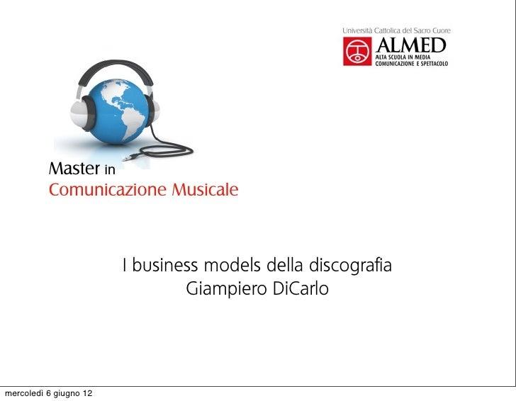 Master in          Comunicazione Musicale                        I business models della discografia                      ...