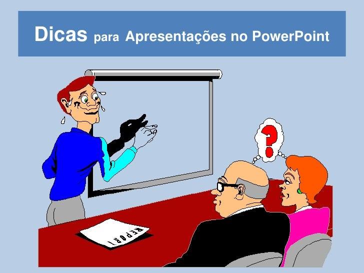 Dicas paraApresentações no PowerPoint<br />