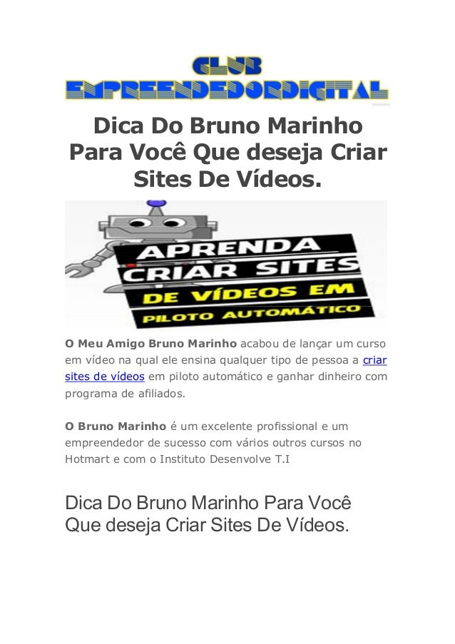 Dica Do Bruno Marinho Para Você Que deseja Criar Sites De Vídeos. O Meu Amigo Bruno Marinho acabou de lançar um curso em v...