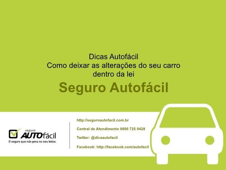 Dicas AutofácilComo deixar as alterações do seu carro            dentro da lei   Seguro Autofácil        http://seguroauto...