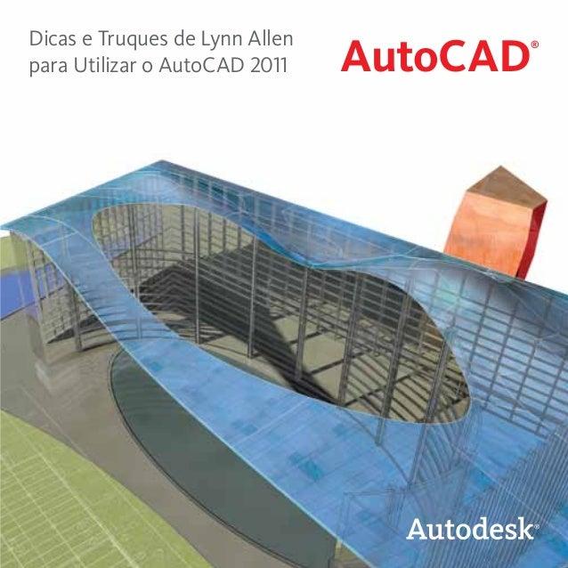 Dicas e Truques de Lynn Allen para Utilizar o AutoCAD 2011  AutoCAD  ®