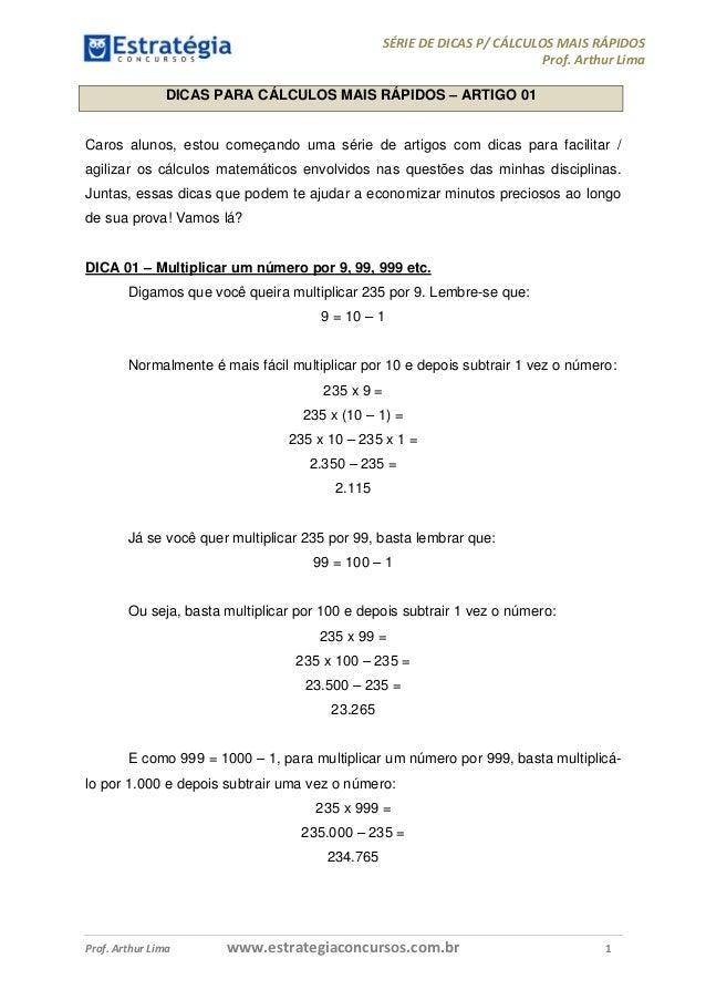 SÉRIE DE DICAS P/ CÁLCULOS MAIS RÁPIDOS Prof. Arthur Lima Prof. Arthur Lima www.estrategiaconcursos.com.br 1 DICAS PARA CÁ...