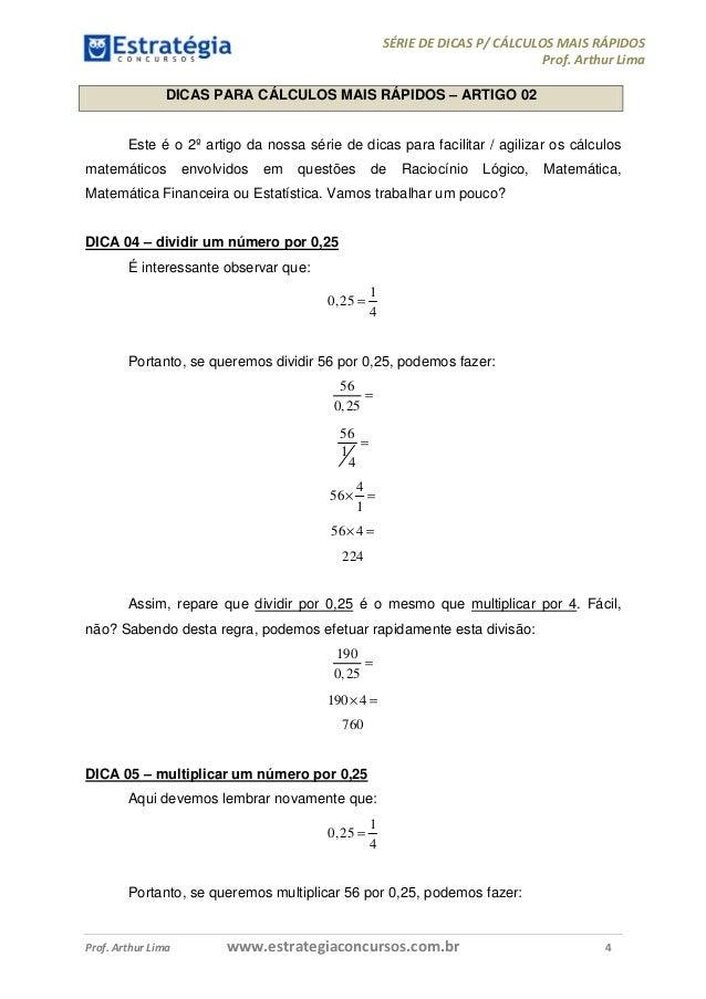 SÉRIE DE DICAS P/ CÁLCULOS MAIS RÁPIDOS Prof. Arthur Lima Prof. Arthur Lima www.estrategiaconcursos.com.br 4 DICAS PARA CÁ...