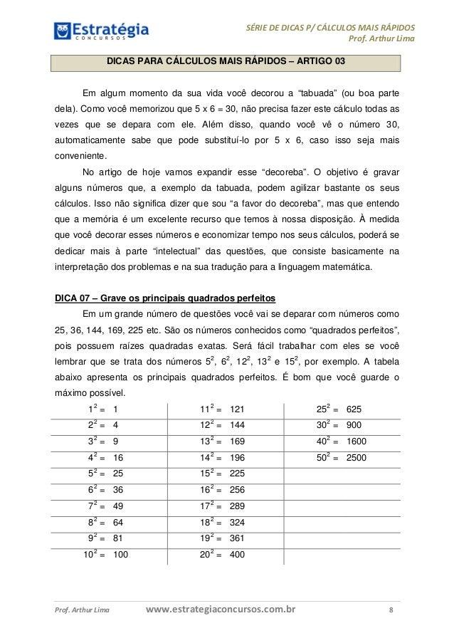 SÉRIE DE DICAS P/ CÁLCULOS MAIS RÁPIDOS Prof. Arthur Lima Prof. Arthur Lima www.estrategiaconcursos.com.br 8 DICAS PARA CÁ...