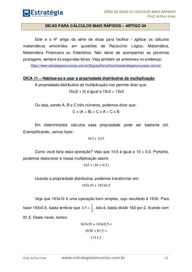 SÉRIE DE DICAS P/ CÁLCULOS MAIS RÁPIDOS  Prof. Arthur Lima  DICAS PARA CÁLCULOS MAIS RÁPIDOS – ARTIGO 04  Este é o 4º arti...
