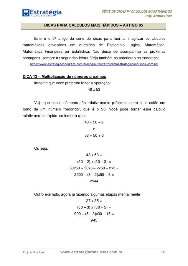SÉRIE DE DICAS P/ CÁLCULOS MAIS RÁPIDOS  Prof. Arthur Lima  DICAS PARA CÁLCULOS MAIS RÁPIDOS – ARTIGO 05  Este é o 5º arti...