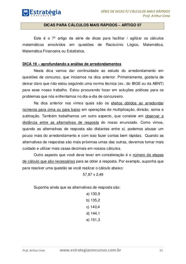 SÉRIE DE DICAS P/ CÁLCULOS MAIS RÁPIDOS  Prof. Arthur Lima  DICAS PARA CÁLCULOS MAIS RÁPIDOS – ARTIGO 07  Este é o 7º arti...