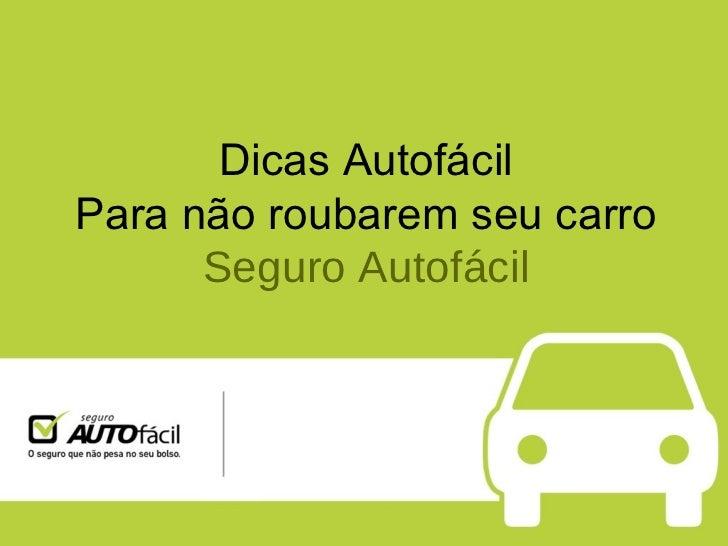Dicas Autofácil Para não roubarem seu carro Seguro Autofácil