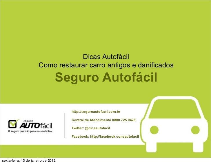 Dicas Autofácil                       Como restaurar carro antigos e danificados                                 Seguro Au...