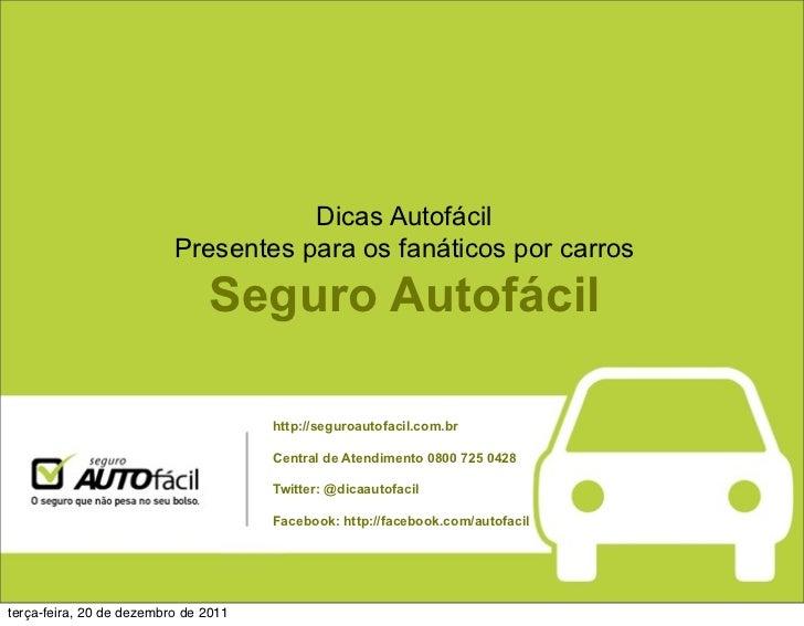 Dicas Autofácil                          Presentes para os fanáticos por carros                               Seguro Autof...