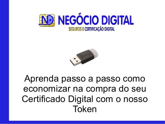 Aprenda passo a passo como economizar na compra do seu Certificado Digital com o nosso Token