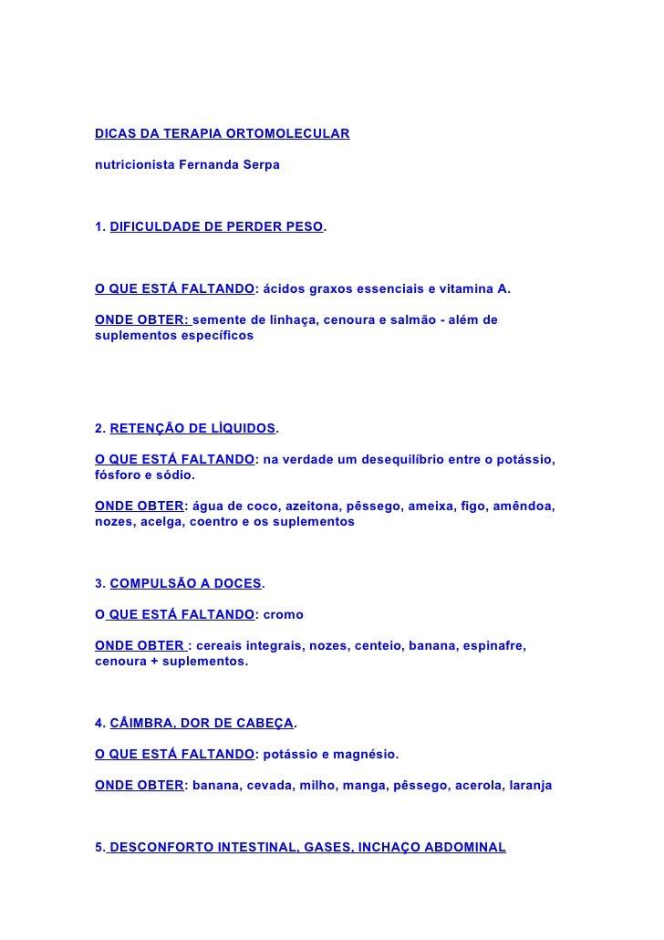DICAS DA TERAPIA ORTOMOLECULAR  nutricionista Fernanda Serpa    1. DIFICULDADE DE PERDER PESO.    O QUE ESTÁ FALTANDO: áci...