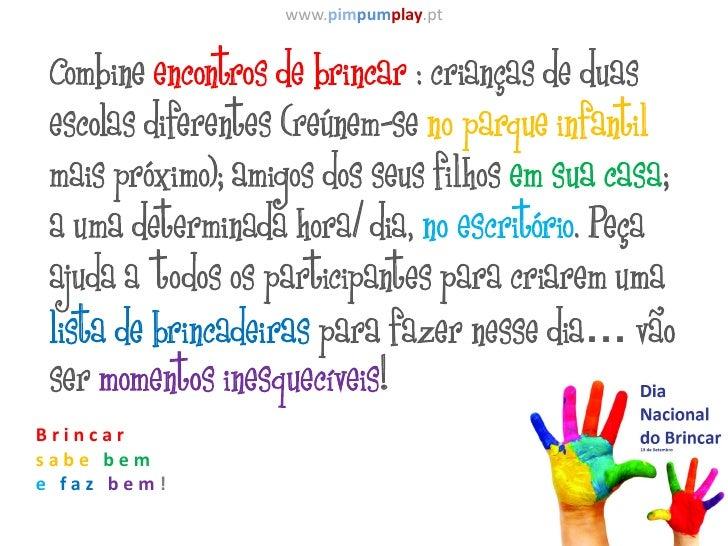 www.pimpumplay.pt Combine encontros de brincar : crianças de duas escolas diferentes (reúnem-se no parque infantil mais pr...