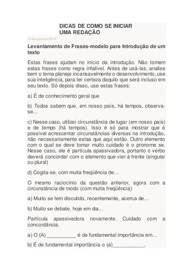 DICAS DE COMO SE INICIAR UMA REDAÇÃO 16 de agosto de 2010 Levantamento de Frases-modelo para Introdução de um texto Estas ...