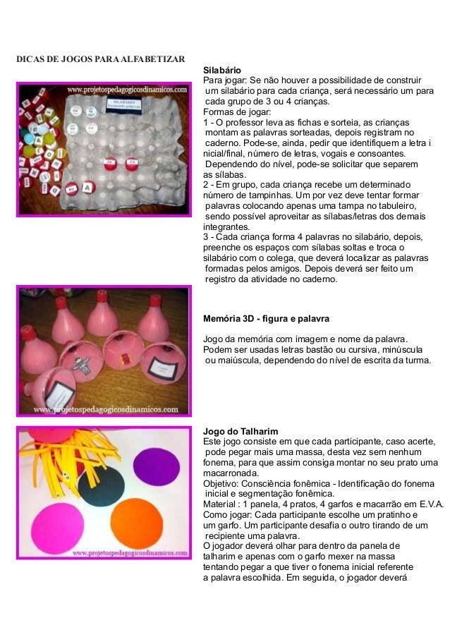 DICAS DE JOGOS PARAALFABETIZARSilabárioPara jogar: Se não houver a possibilidade de construirum silabário para cada crianç...