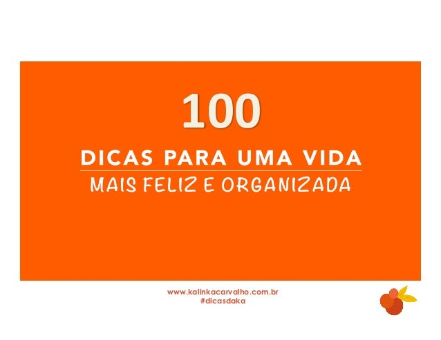 100  www.kalinkacarvalho.com.br  #dicasdaka