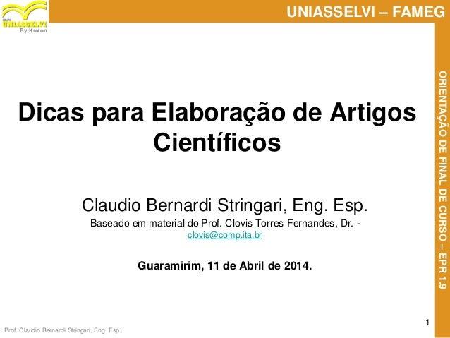Prof. Claudio Bernardi Stringari, Eng. Esp. 1 UNIASSELVI – FAMEG ORIENTAÇÃODEFINALDECURSO–EPR1.9 By Kroton Dicas para Elab...