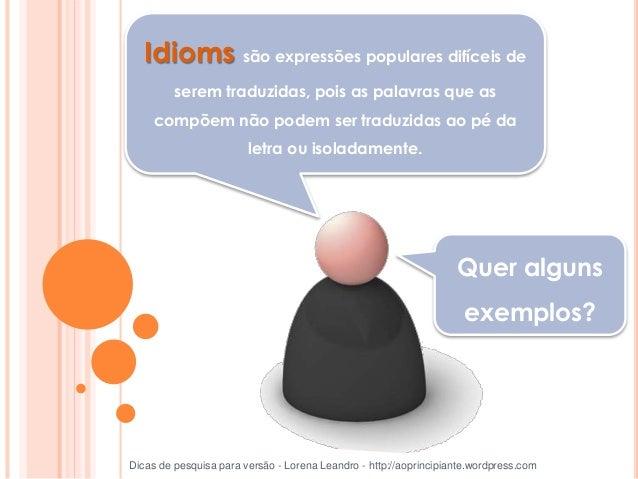 Language Activator – The world's first production dictionary Dicas de pesquisa para versão - Lorena Leandro - http://aopri...