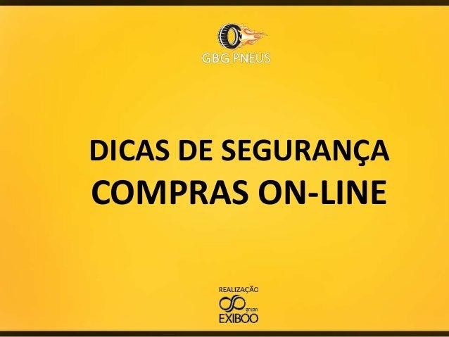 DICAS DE SEGURANÇA  COMPRAS ON-LINE