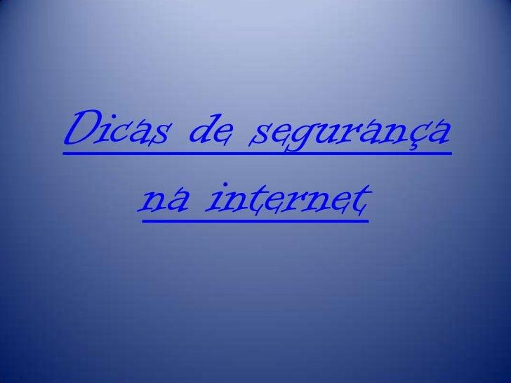 Dicas de segurança na internet<br />