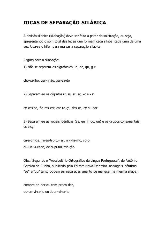 DICAS DE SEPARAÇÃO SILÁBICA A divisão silábica (silabação) deve ser feita a partir da soletração, ou seja, apresentando o ...