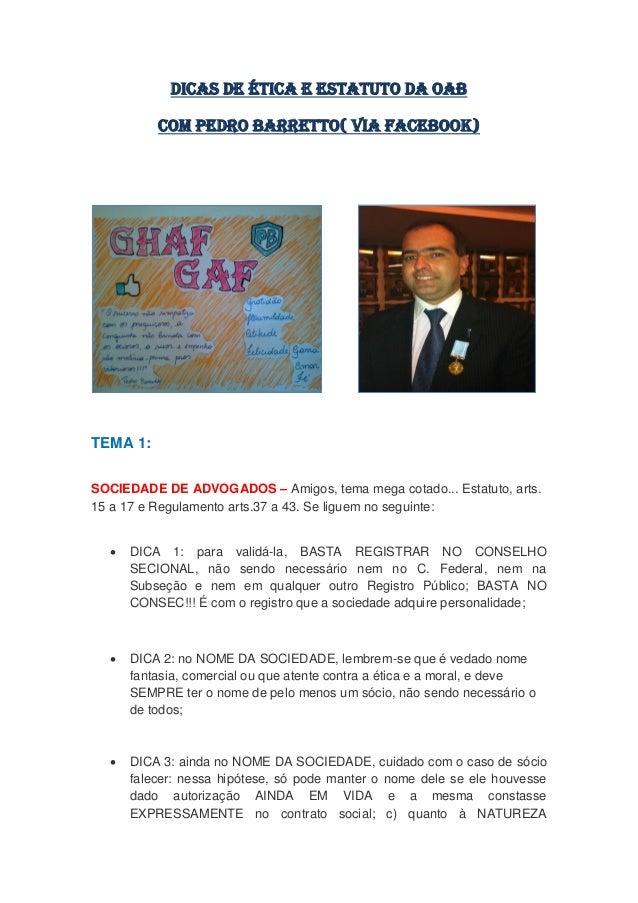 DICAS DE ÉTICA E ESTATUTO DA OAB COM PEDRO BARRETTO( VIA FACEBOOK) TEMA 1: SOCIEDADE DE ADVOGADOS – Amigos, tema mega cota...