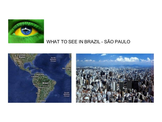 WHAT TO SEE IN BRAZIL - SÃO PAULO