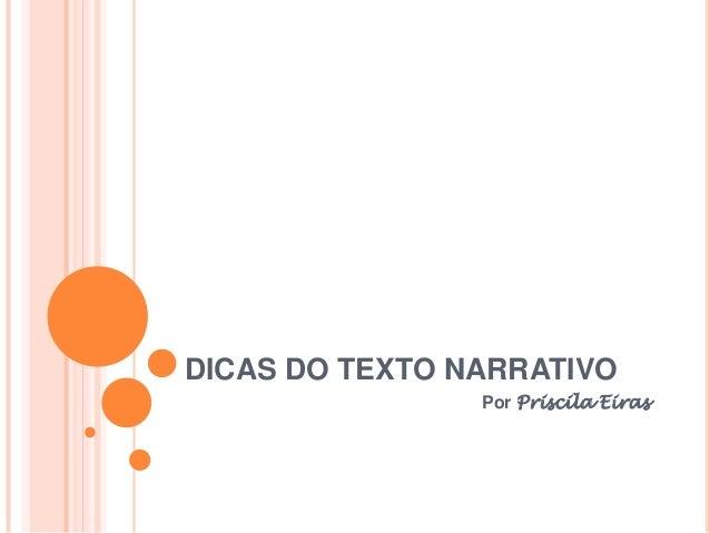 DICAS DO TEXTO NARRATIVOPor Priscila Eiras