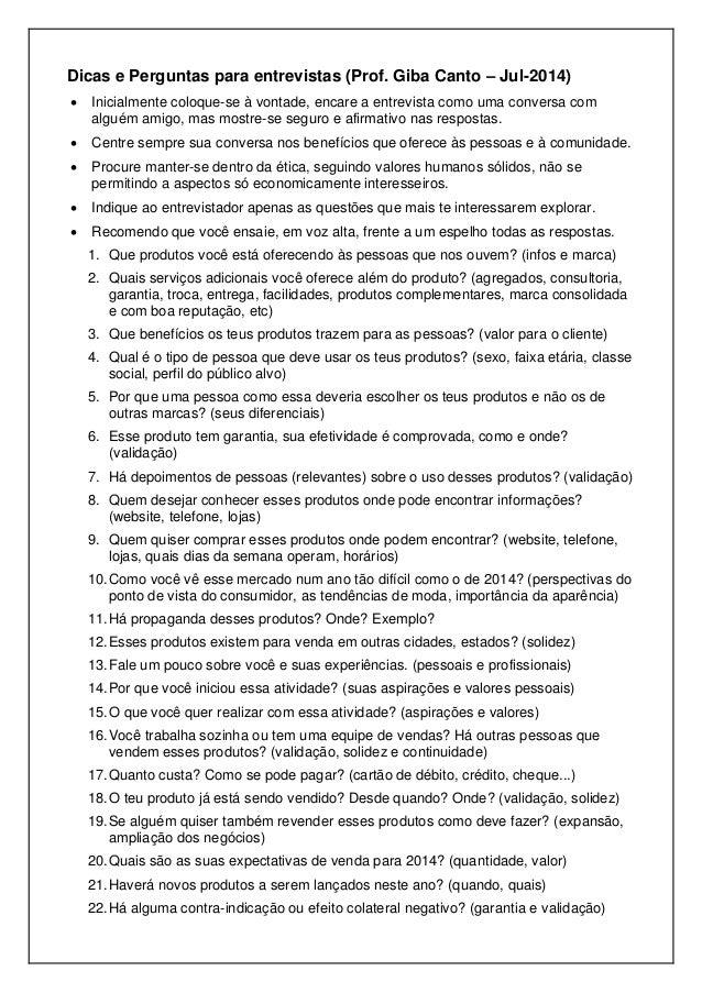 Dicas e Perguntas para entrevistas (Prof. Giba Canto – Jul-2014)  Inicialmente coloque-se à vontade, encare a entrevista ...