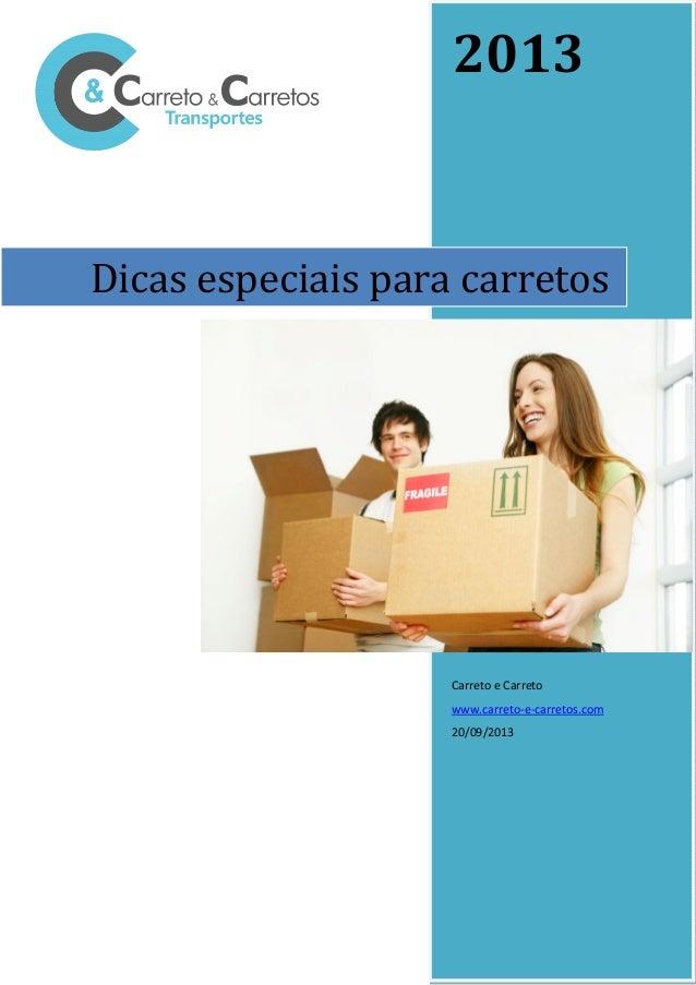 2013 Carreto e Carreto www.carreto-e-carretos.com 20/09/2013 Dicas especiais para carretos